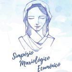 Abertas inscrições para o Simpósio Mariológico Ecumênico, em Curitiba (PR)