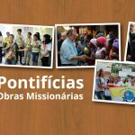 Pontifícias Obras Missionárias completam 40 anos de fundação no Brasil