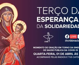 Terço da Esperança e da Solidariedade: nesta quarta-feira, novo momento de oração