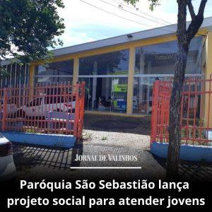 Paróquia São Sebastião lança projeto para atender jovens